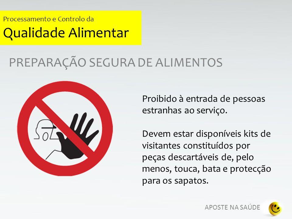APOSTE NA SAÚDE Processamento e Controlo da Qualidade Alimentar PREPARAÇÃO SEGURA DE ALIMENTOS Proibido à entrada de animais nas zonas de manipulação de alimentos.