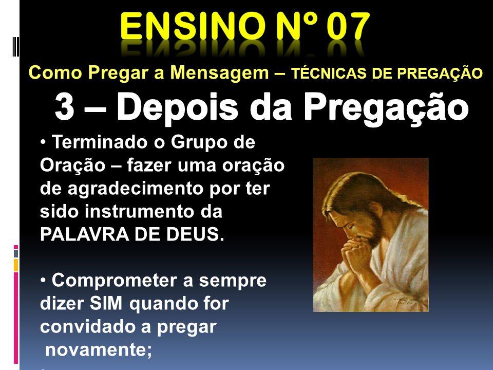 Como Pregar a Mensagem – TÉCNICAS DE PREGAÇÃO Cuidado: não ficar olhando o relógio toda hora; Não ultrapassa o tempo com pregação longa. ATENÇÃO!!! TE