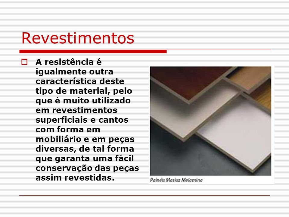 Revestimentos A resistência é igualmente outra característica deste tipo de material, pelo que é muito utilizado em revestimentos superficiais e canto