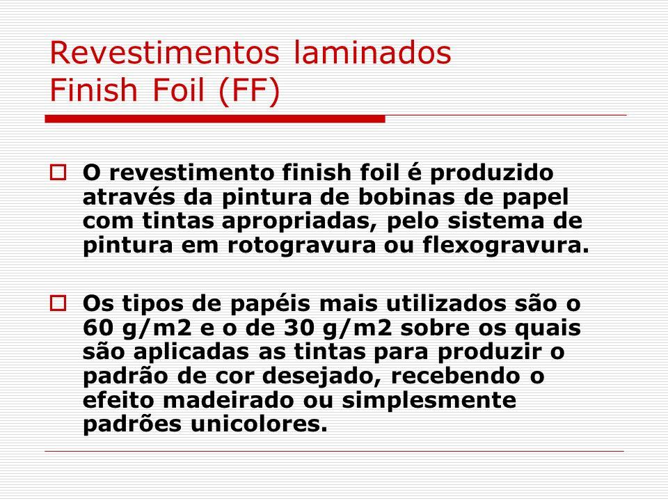 Revestimentos laminados Finish Foil (FF) O revestimento finish foil é produzido através da pintura de bobinas de papel com tintas apropriadas, pelo si