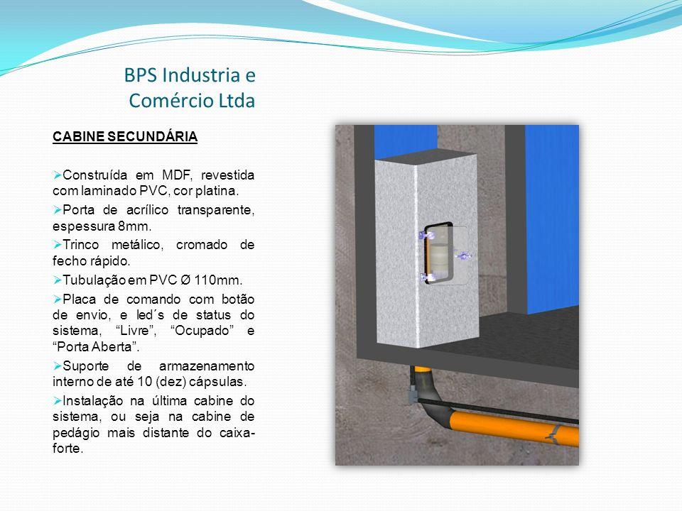 BPS Industria e Comércio Ltda CABINE SECUNDÁRIA Construída em MDF, revestida com laminado PVC, cor platina.