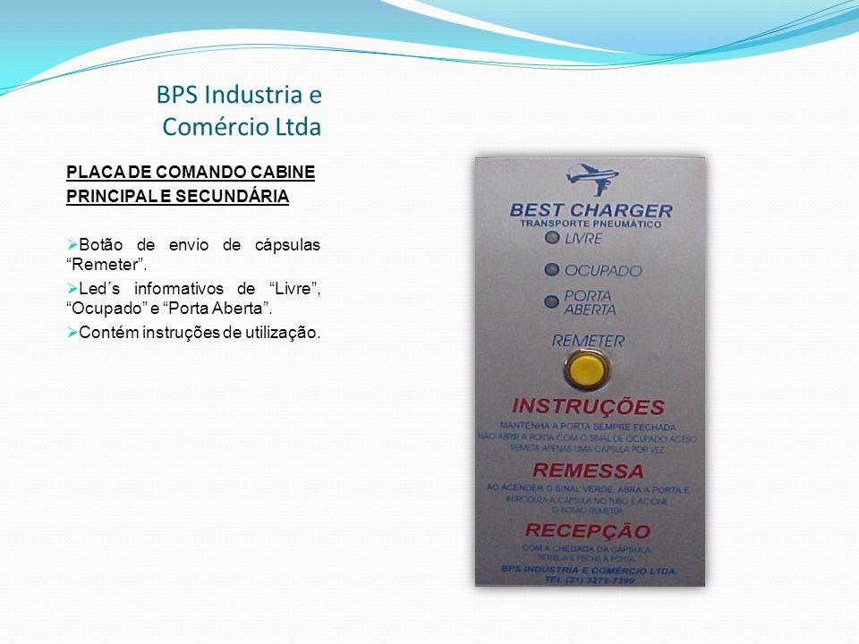 BPS Industria e Comércio Ltda PLACA DE COMANDO CABINE PRINCIPAL E SECUNDÁRIA Botão de envio de cápsulas Remeter.