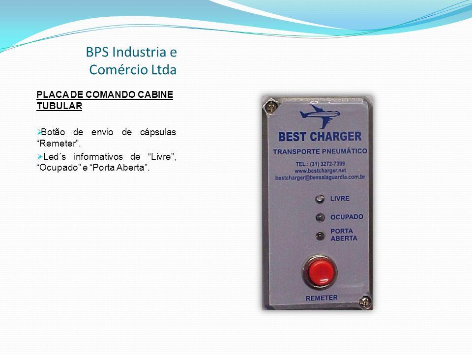 BPS Industria e Comércio Ltda PLACA DE COMANDO CABINE TUBULAR Botão de envio de cápsulas Remeter.