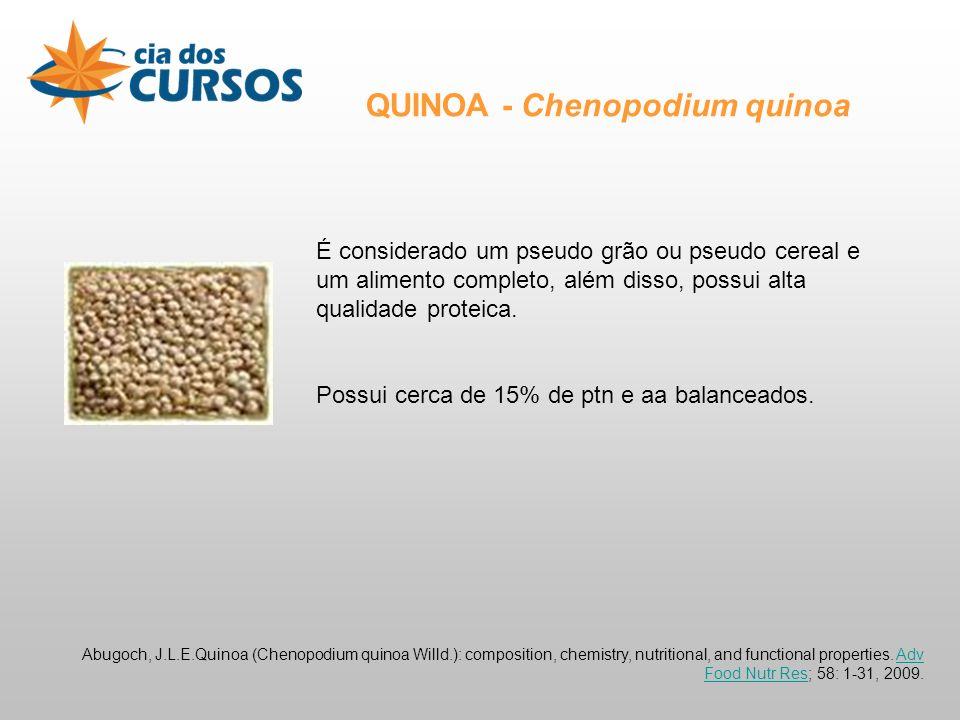 QUINOA - Chenopodium quinoa É considerado um pseudo grão ou pseudo cereal e um alimento completo, além disso, possui alta qualidade proteica.