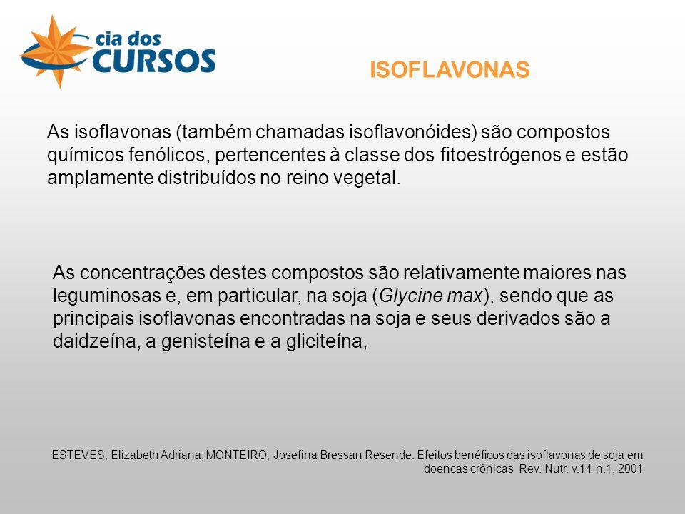 ISOFLAVONAS As isoflavonas (também chamadas isoflavonóides) são compostos químicos fenólicos, pertencentes à classe dos fitoestrógenos e estão amplamente distribuídos no reino vegetal.