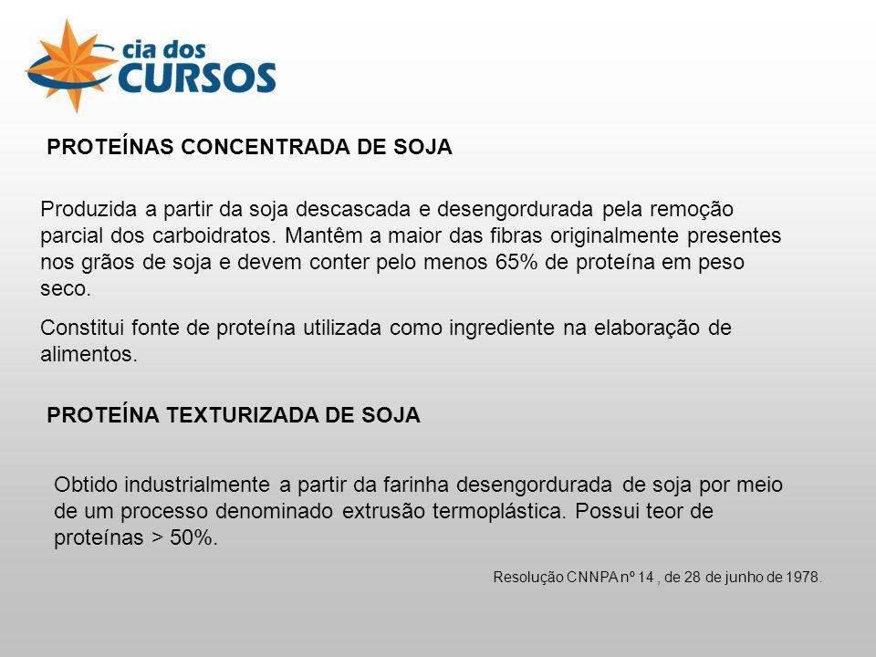 PROTEÍNAS CONCENTRADA DE SOJA Produzida a partir da soja descascada e desengordurada pela remoção parcial dos carboidratos.