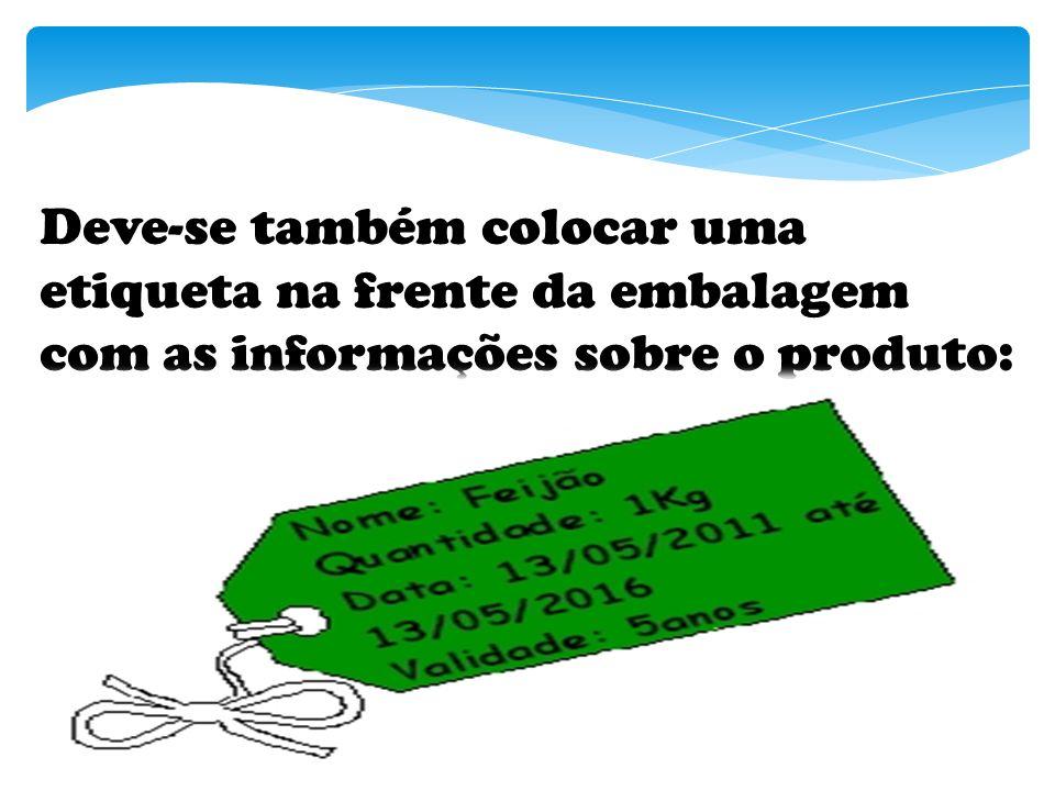 Deve-se também colocar uma etiqueta na frente da embalagem com as informações sobre o produto: