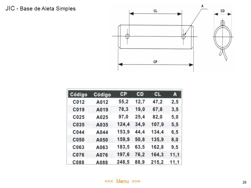 JIC - Base de Aleta Simples 28 <<< Menu >>>
