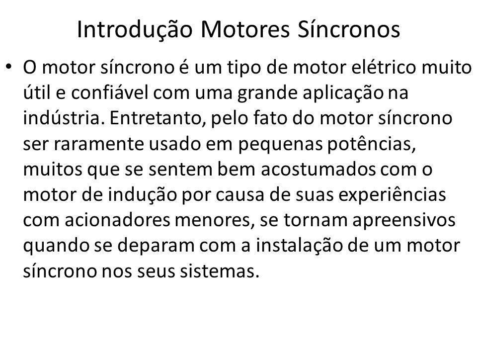 Introdução Motores Síncronos O motor síncrono é um tipo de motor elétrico muito útil e confiável com uma grande aplicação na indústria. Entretanto, pe