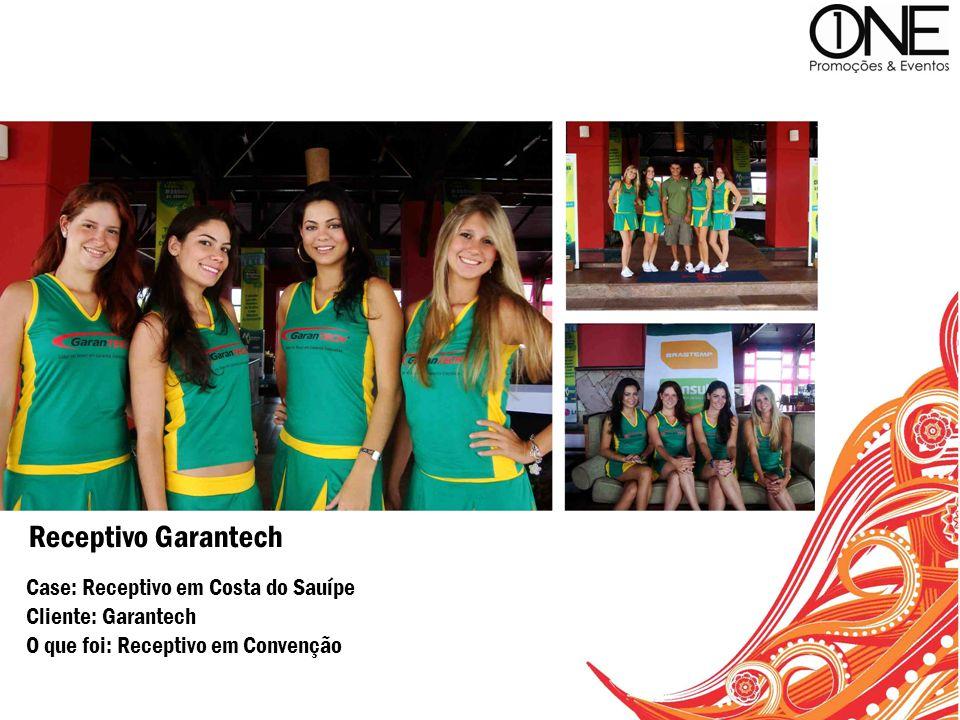 Case: Receptivo em Costa do Sauípe Cliente: Garantech O que foi: Receptivo em Convenção Receptivo Garantech