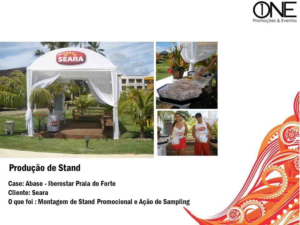 Case: Abase - Iberostar Praia do Forte Cliente: Seara O que foi : Montagem de Stand Promocional e Ação de Sampling Produção de Stand