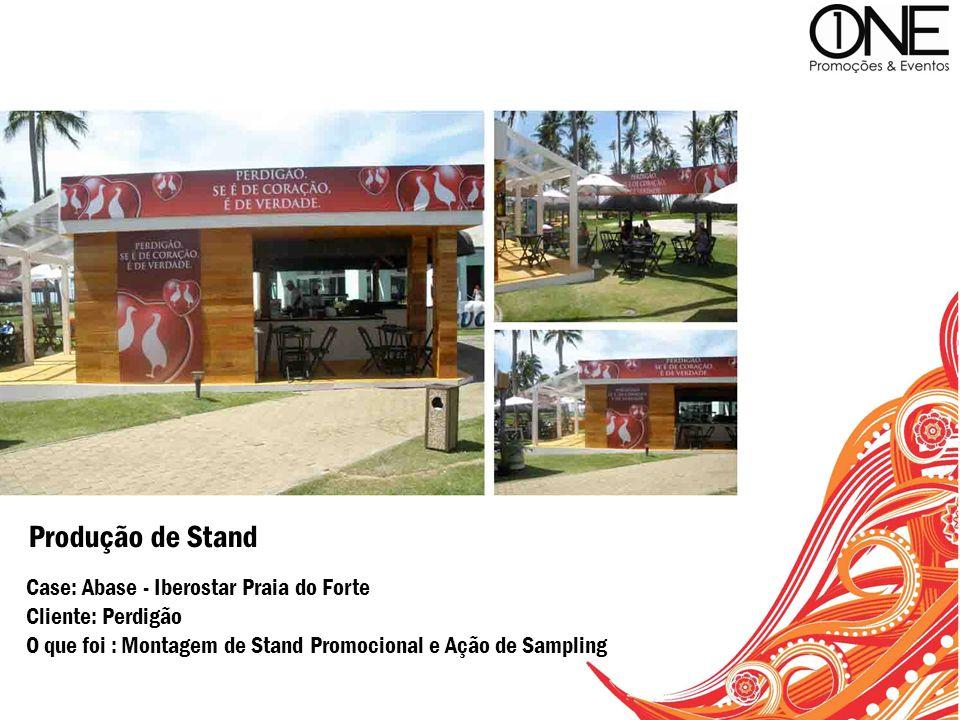 Case: Abase - Iberostar Praia do Forte Cliente: Perdigão O que foi : Montagem de Stand Promocional e Ação de Sampling Produção de Stand