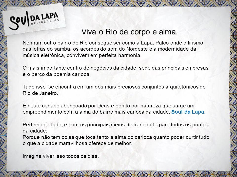 Nenhum outro bairro do Rio consegue ser como a Lapa.