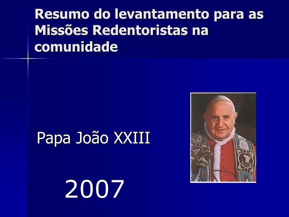 Resumo do levantamento para as Missões Redentoristas na comunidade Papa João XXIII 2007