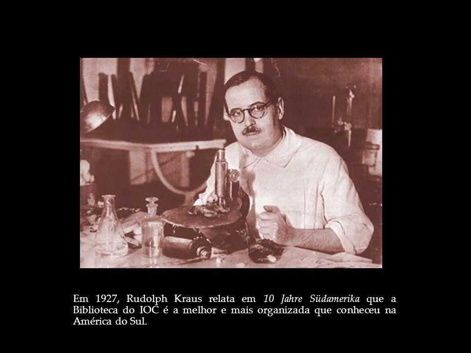 Em 1927, Rudolph Kraus relata em 10 Jahre Südamerika que a Biblioteca do IOC é a melhor e mais organizada que conheceu na América do Sul.