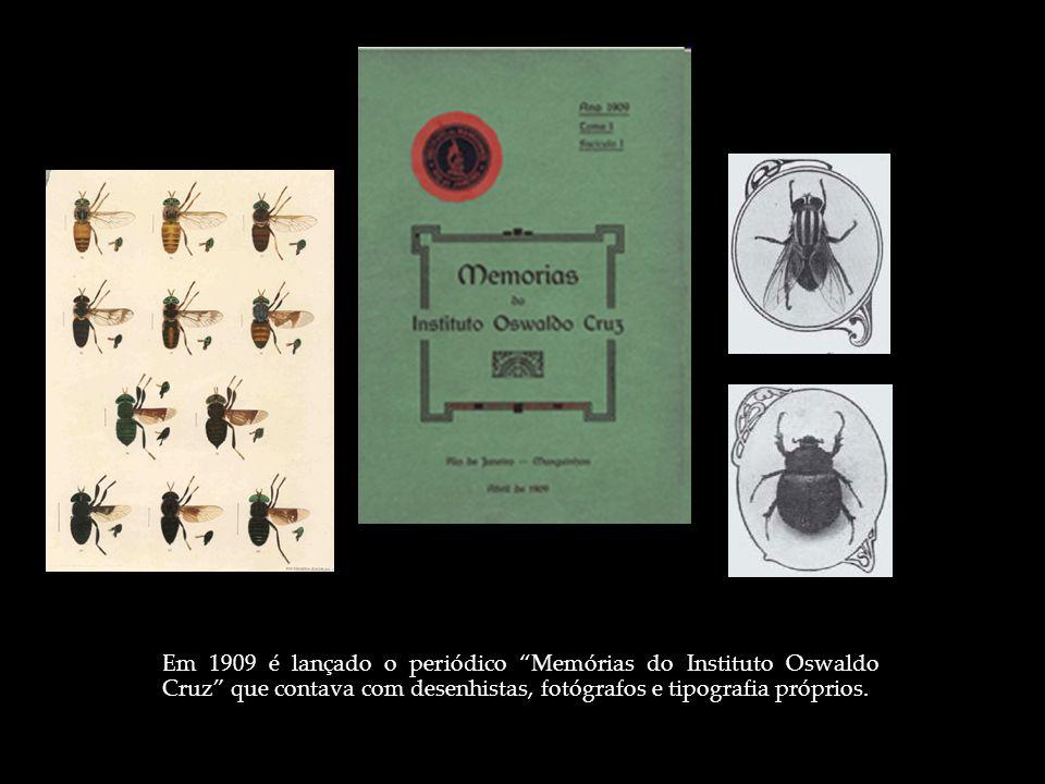 Em 1909 é lançado o periódico Memórias do Instituto Oswaldo Cruz que contava com desenhistas, fotógrafos e tipografia próprios.