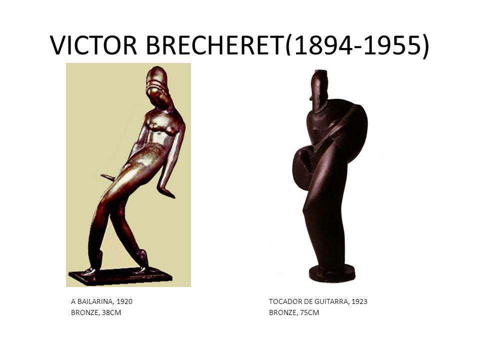 VICTOR BRECHERET(1894-1955) A BAILARINA, 1920TOCADOR DE GUITARRA, 1923 BRONZE, 38CMBRONZE, 75CM