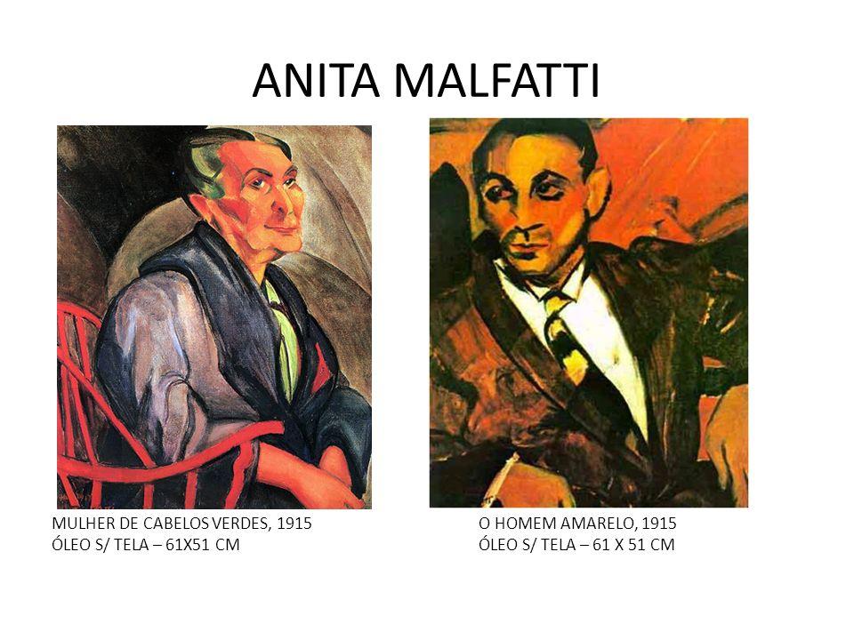 ANITA MALFATTI MULHER DE CABELOS VERDES, 1915O HOMEM AMARELO, 1915 ÓLEO S/ TELA – 61X51 CMÓLEO S/ TELA – 61 X 51 CM