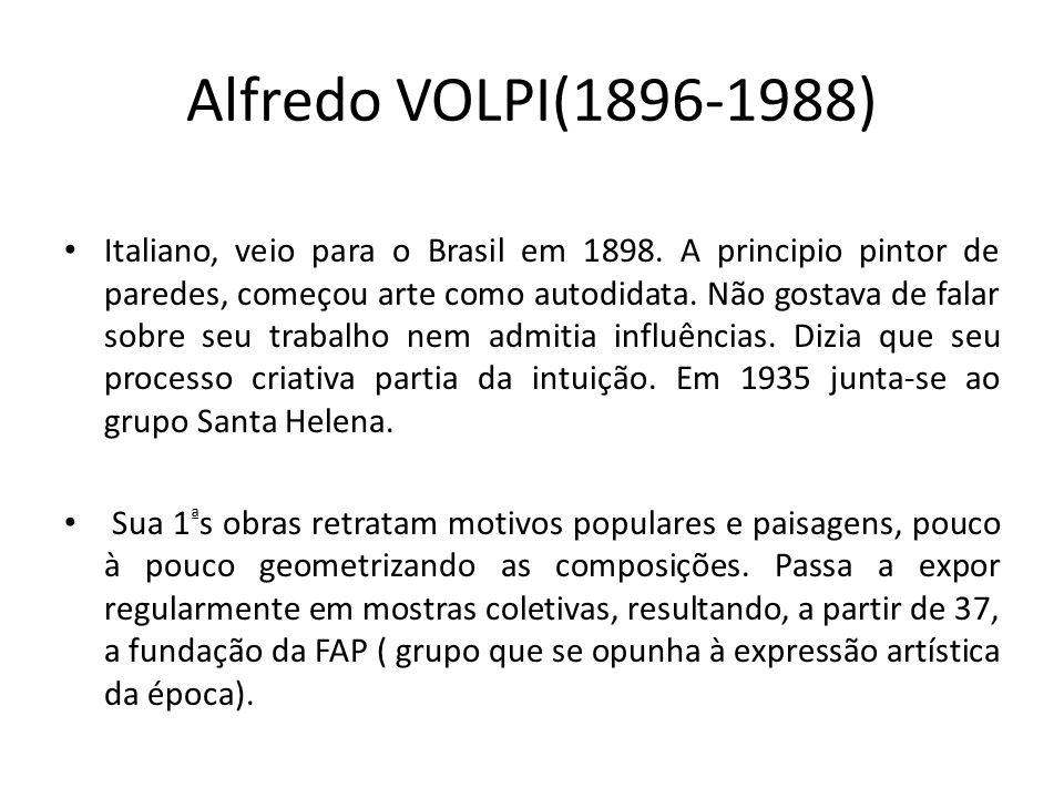 Alfredo VOLPI(1896-1988) Italiano, veio para o Brasil em 1898.