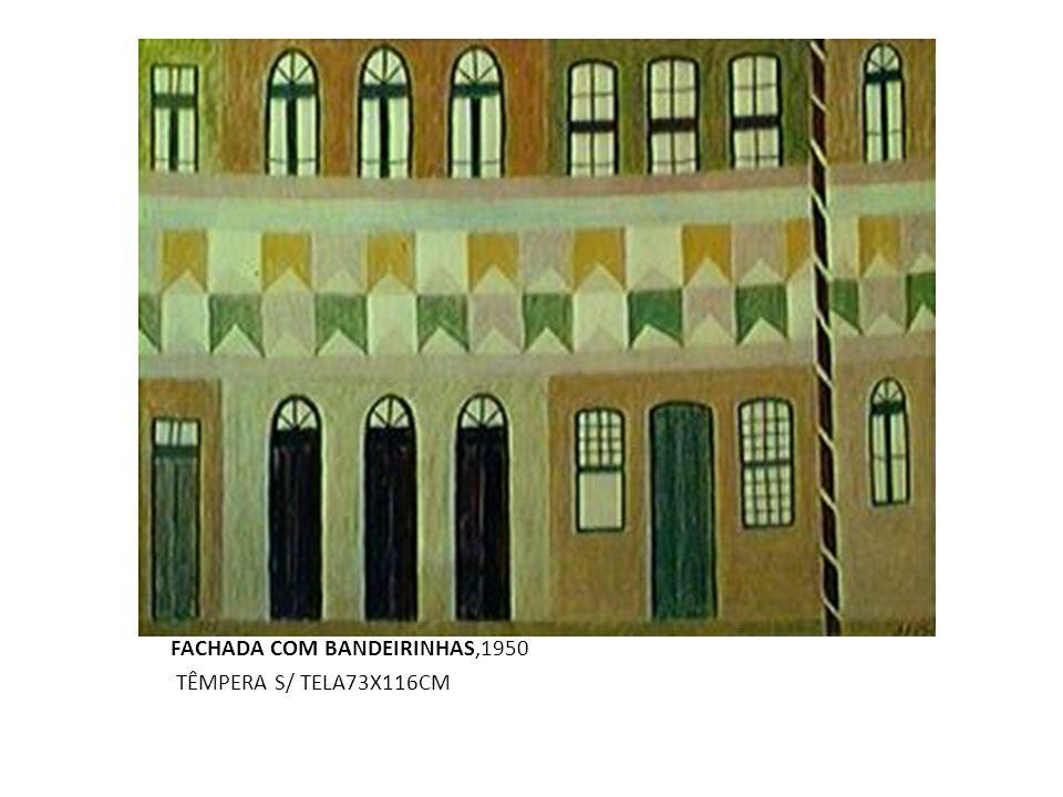 FACHADA COM BANDEIRINHAS,1950 TÊMPERA S/ TELA73X116CM