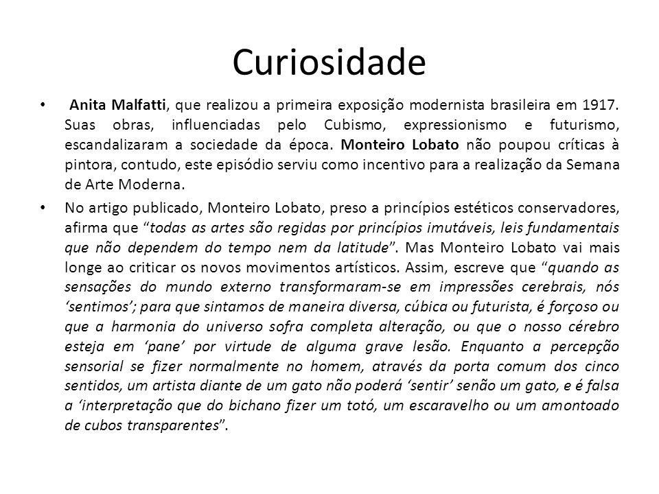 Curiosidade Anita Malfatti, que realizou a primeira exposição modernista brasileira em 1917.
