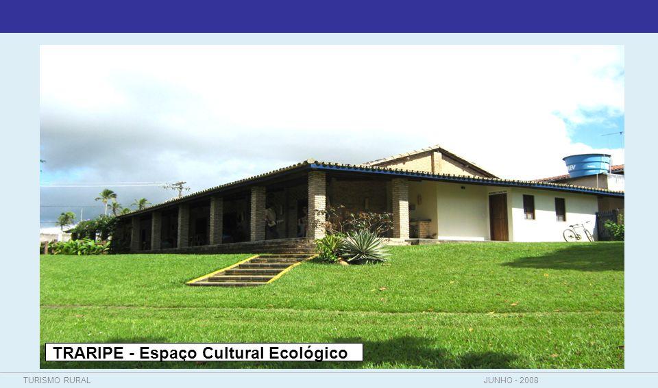 TURISMO RURALJUNHO - 2008 TRARIPE - Espaço Cultural Ecológico