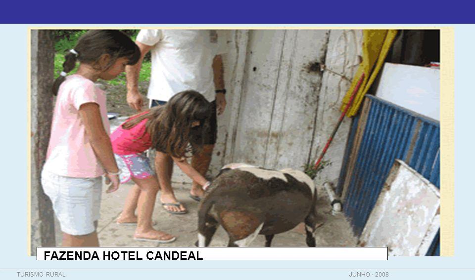 TURISMO RURALJUNHO - 2008 FAZENDA HOTEL CANDEAL