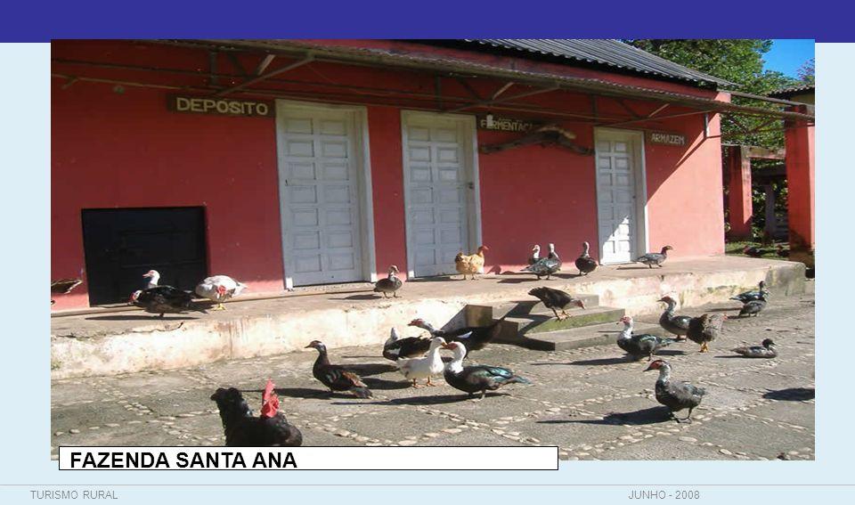 TURISMO RURALJUNHO - 2008 FAZENDA SANTA ANA
