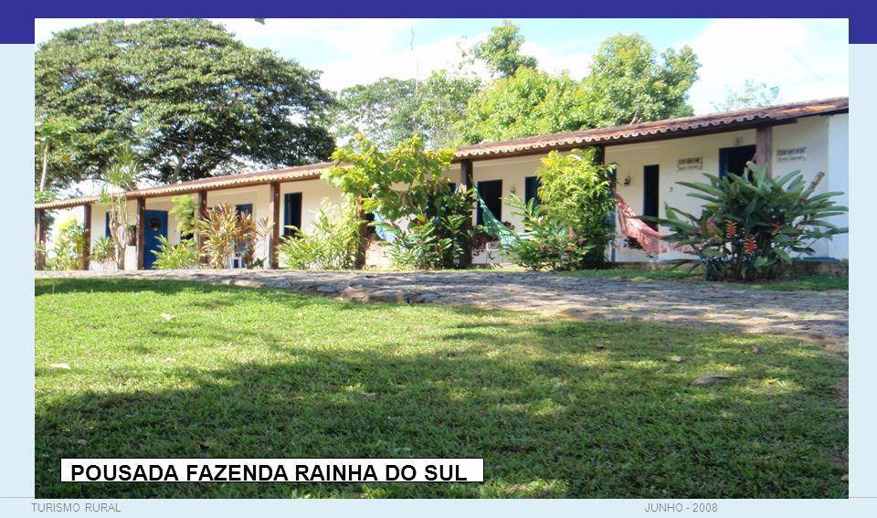 TURISMO RURALJUNHO - 2008 POUSADA FAZENDA RAINHA DO SUL