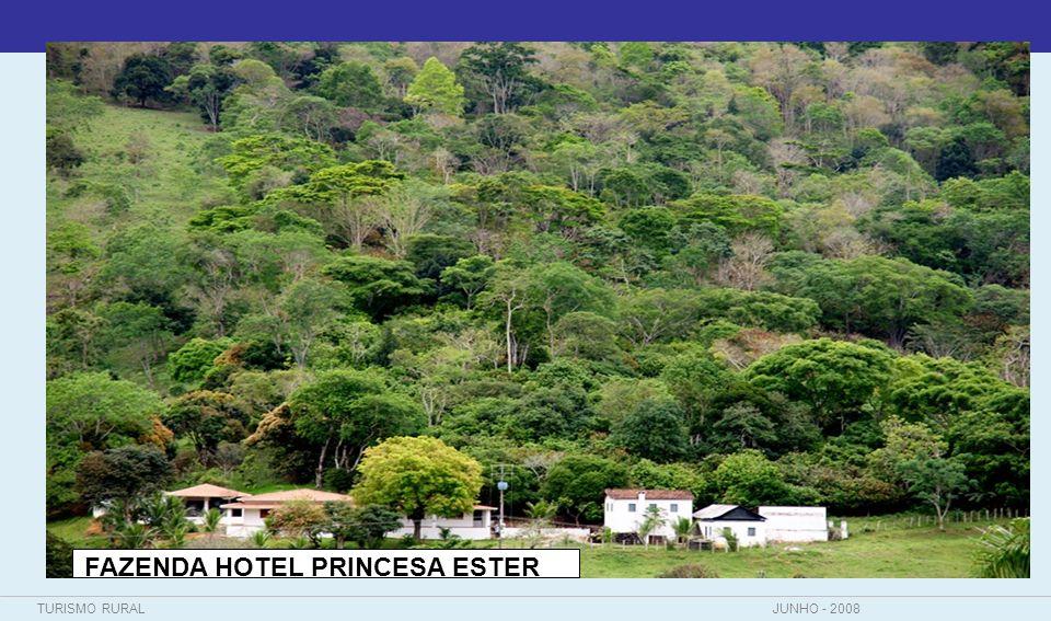 TURISMO RURALJUNHO - 2008 FAZENDA HOTEL PRINCESA ESTER