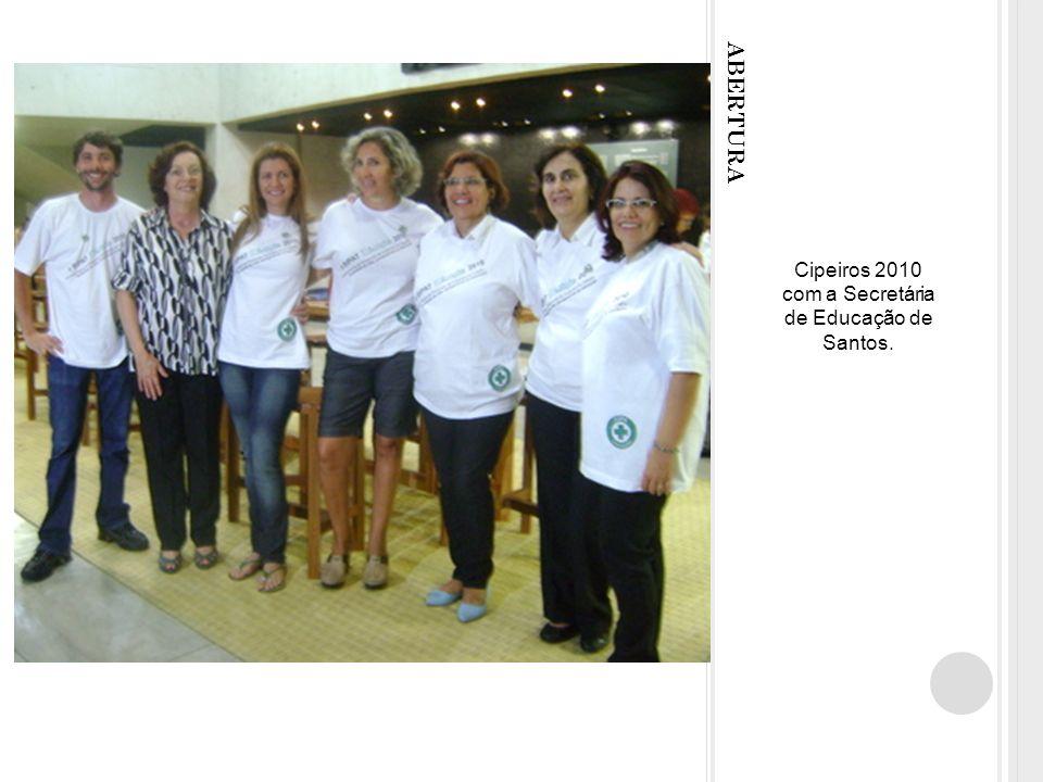 ABERTURA Cipeiros 2010 com a Secretária de Educação de Santos.