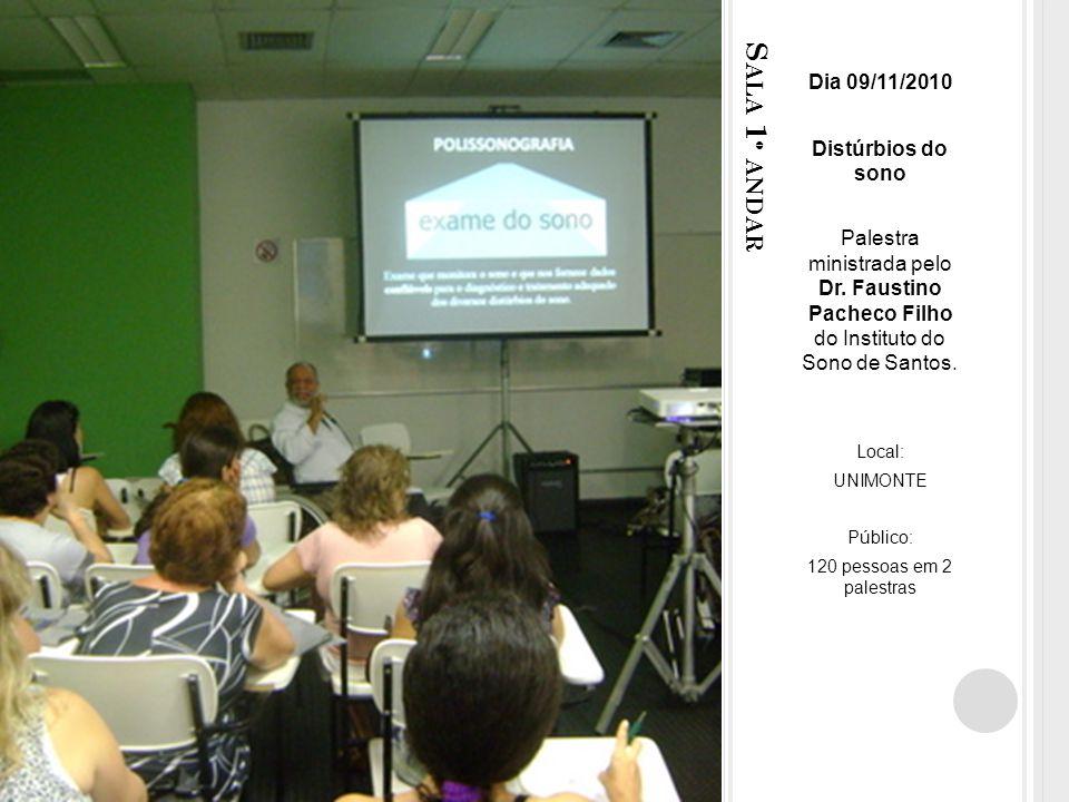 S ALA 1 º ANDAR Dia 09/11/2010 Distúrbios do sono Palestra ministrada pelo Dr.