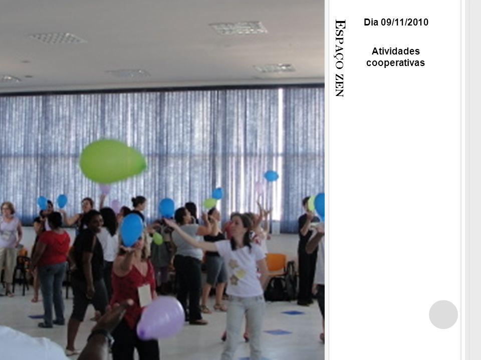 E SPAÇO ZEN Dia 09/11/2010 Atividades cooperativas