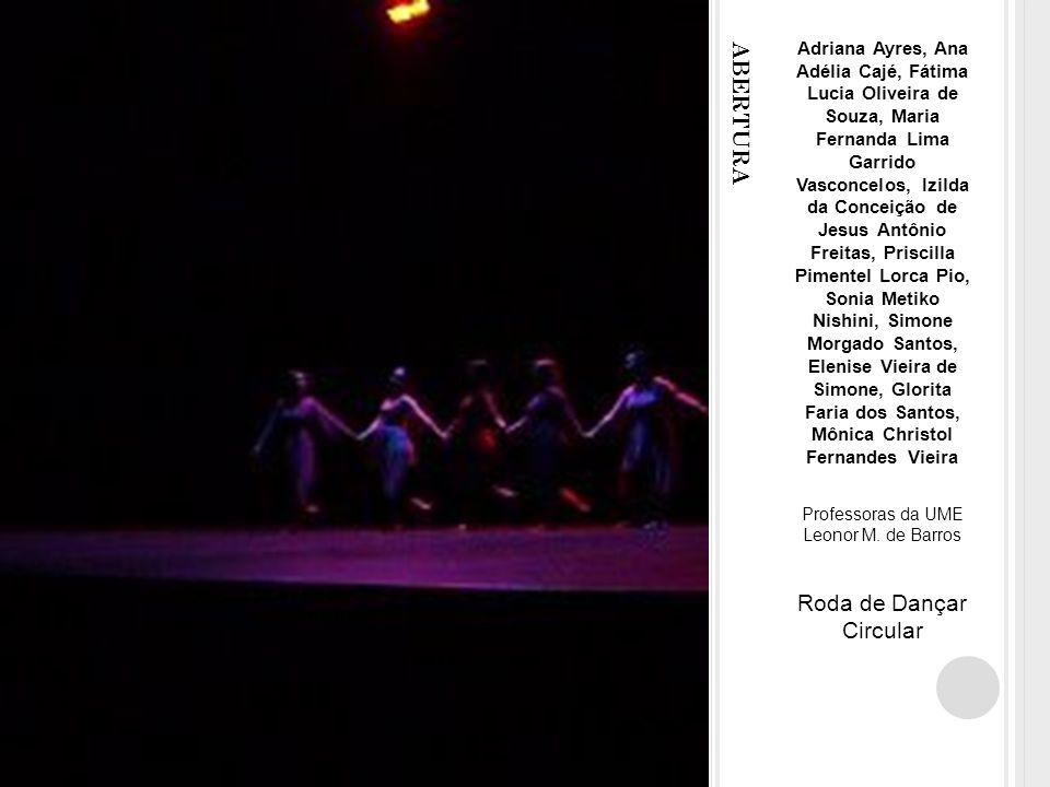 ABERTURA O projeto Dança Circular participou da I SIPAT Educação em 2009.