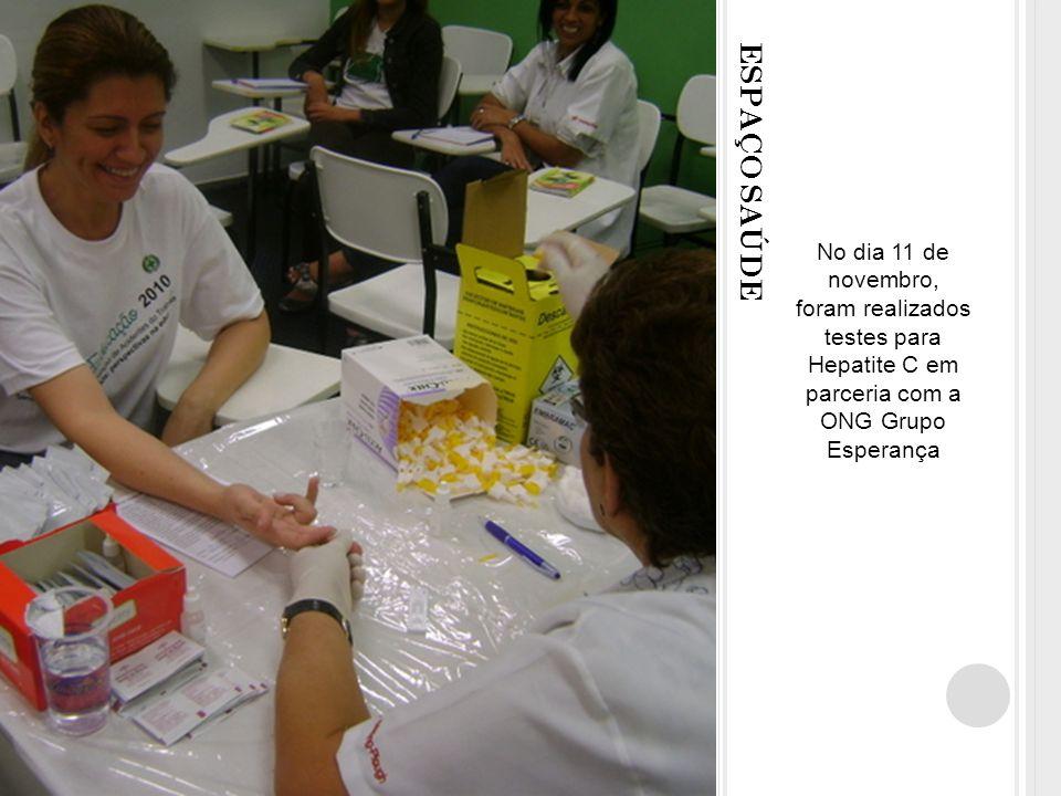 ESPAÇO SAÚDE No dia 11 de novembro, foram realizados testes para Hepatite C em parceria com a ONG Grupo Esperança