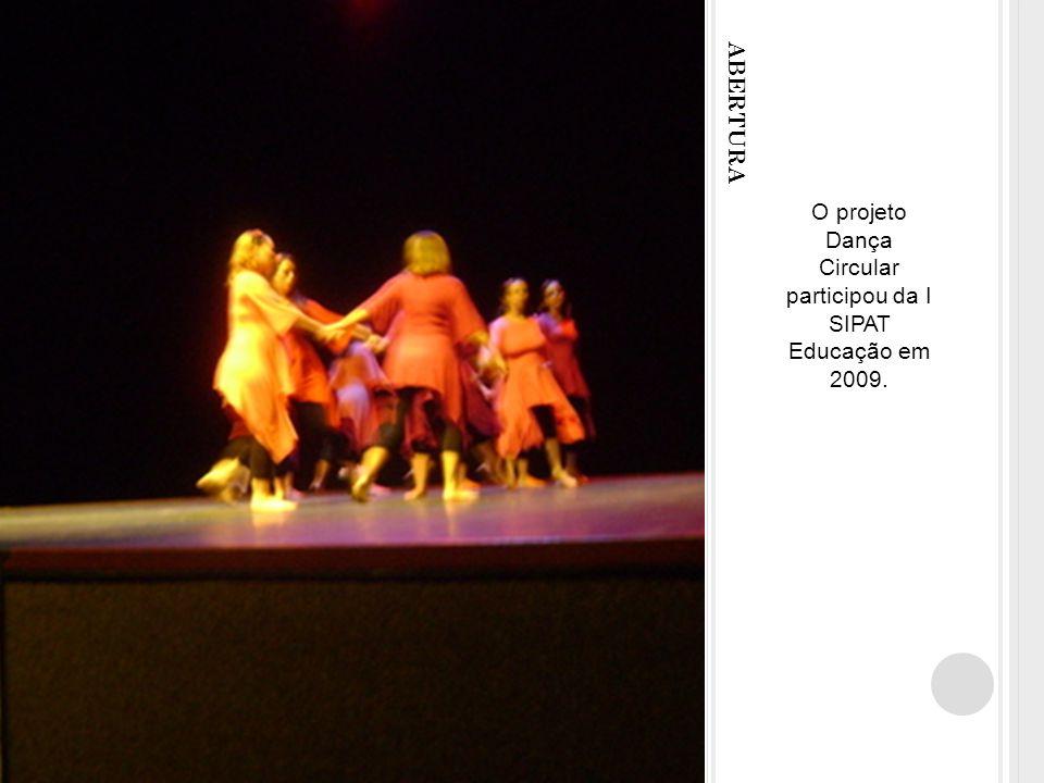 ABERTURA Desde 2009 o projeto é realizado, a convite, em algumas UMEs.