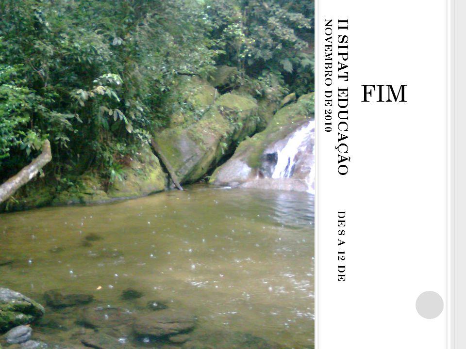 II SIPAT EDUCAÇÃO DE 8 A 12 DE NOVEMBRO DE 2010 FIM