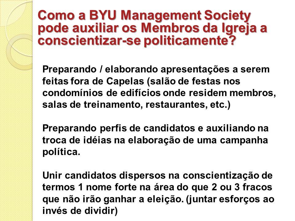Como a BYU Management Society pode auxiliar os Membros da Igreja a conscientizar-se politicamente? Preparando / elaborando apresentações a serem feita