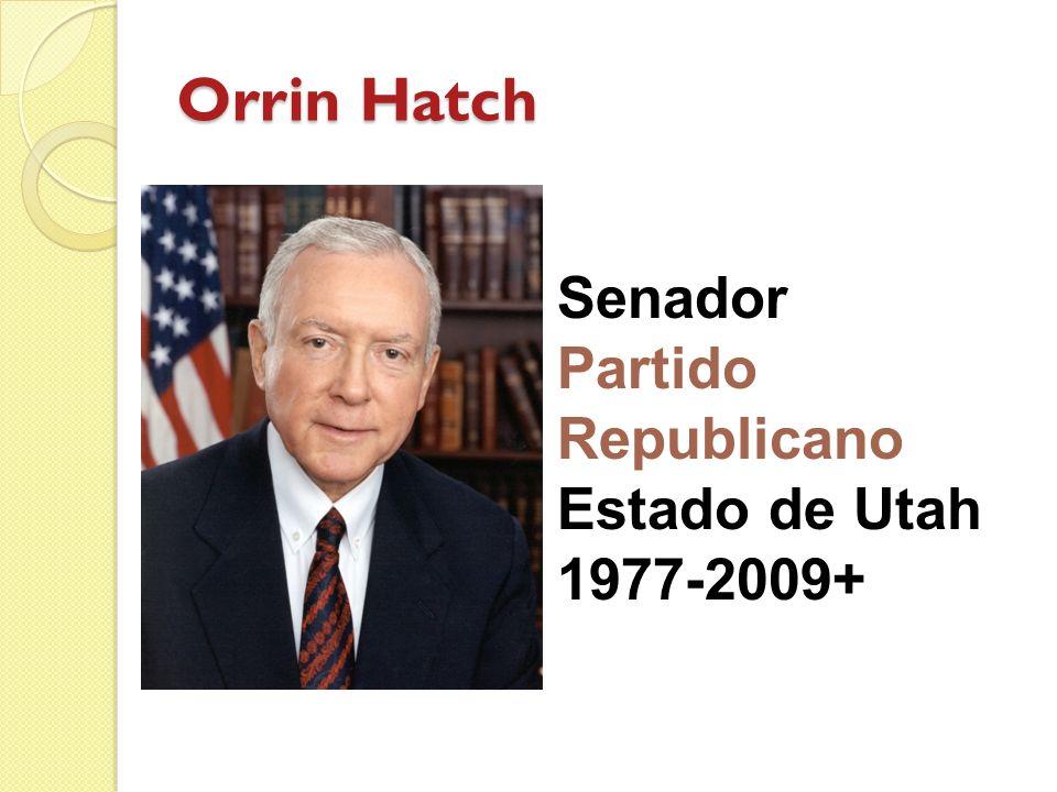 Orrin Hatch Senador Partido Republicano Estado de Utah 1977-2009+