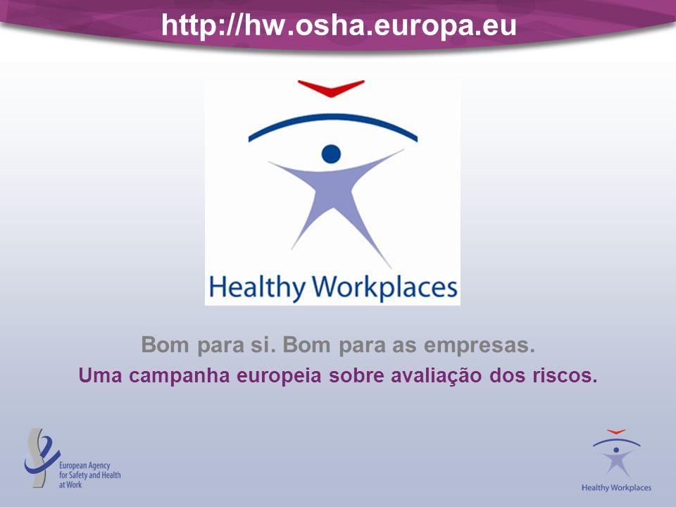 http://hw.osha.europa.eu Bom para si.Bom para as empresas.