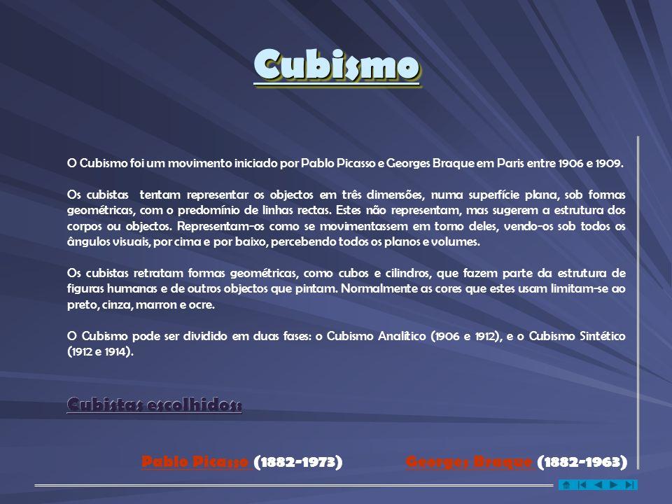 CubismoCubismo Cubistas escolhidos: O Cubismo foi um movimento iniciado por Pablo Picasso e Georges Braque em Paris entre 1906 e 1909.