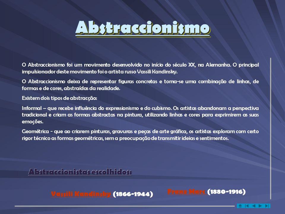 AbstraccionismoAbstraccionismo Abstraccionistas escolhidos: O Abstraccionismo foi um movimento desenvolvido no início do século XX, na Alemanha.