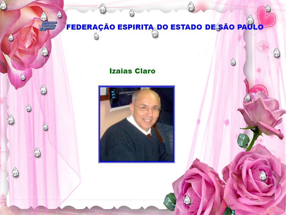 FEDERAÇÃO ESPIRITA DO ESTADO DE SÃO PAULO Izaias Claro