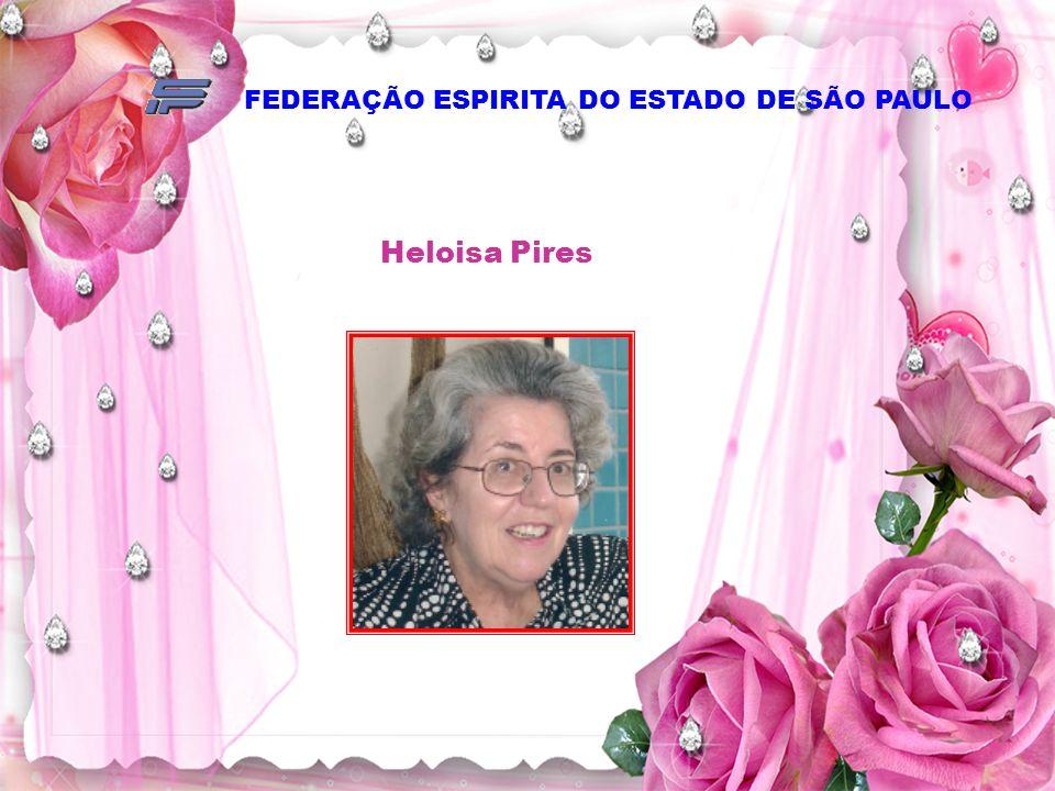 FEDERAÇÃO ESPIRITA DO ESTADO DE SÃO PAULO Heloisa Pires