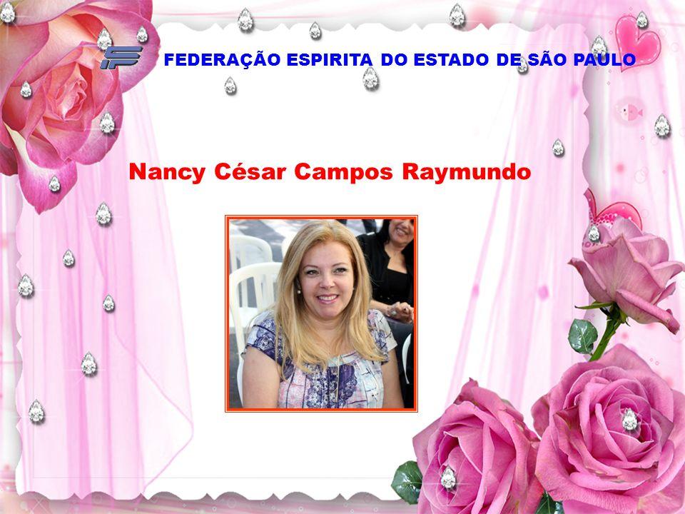 FEDERAÇÃO ESPIRITA DO ESTADO DE SÃO PAULO Nancy César Campos Raymundo