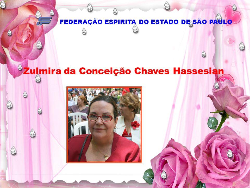 FEDERAÇÃO ESPIRITA DO ESTADO DE SÃO PAULO Zulmira da Conceição Chaves Hassesian