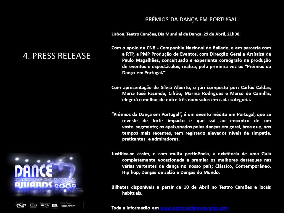 4. PRESS RELEASE PRÉMIOS DA DANÇA EM PORTUGAL Lisboa, Teatro Camões, Dia Mundial da Dança, 29 de Abril, 21h30. Com o apoio da CNB - Companhia Nacional