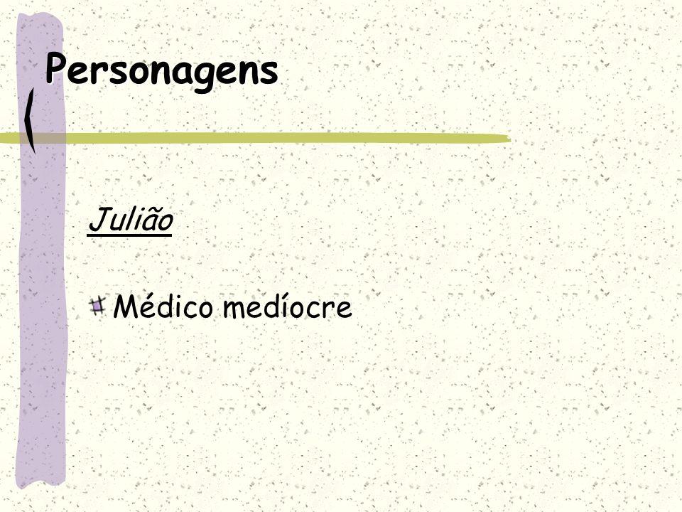 Personagens Julião Médico medíocre