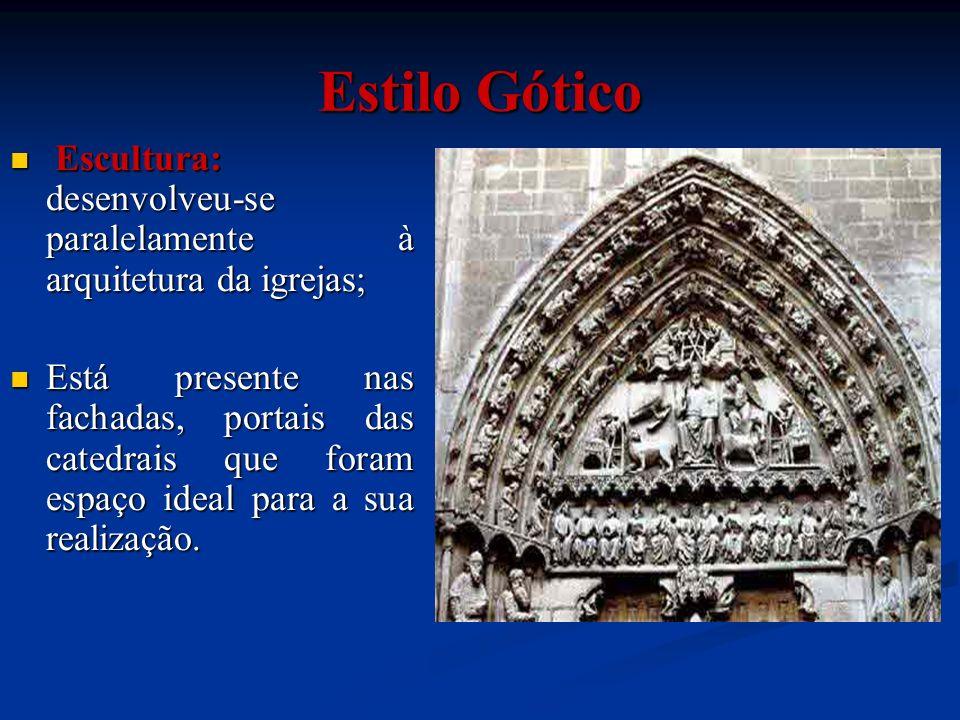 Escultura: desenvolveu-se paralelamente à arquitetura da igrejas; Escultura: desenvolveu-se paralelamente à arquitetura da igrejas; Está presente nas