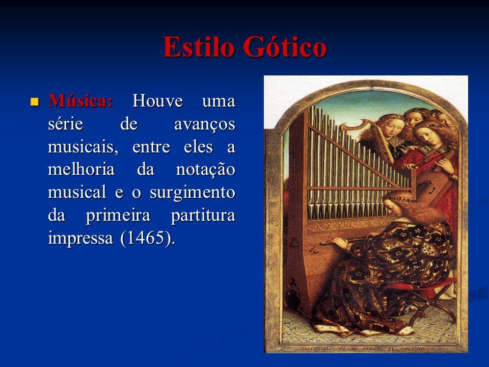 Música: Houve uma série de avanços musicais, entre eles a melhoria da notação musical e o surgimento da primeira partitura impressa (1465). Música: Ho